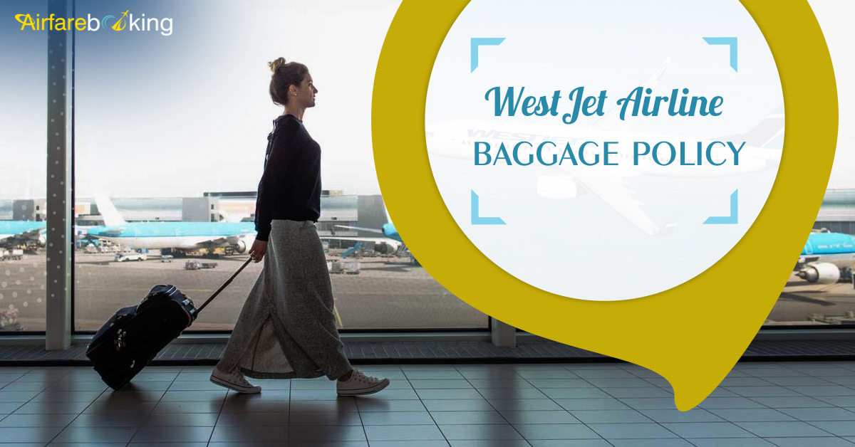 WestJet Airline Baggage Policy