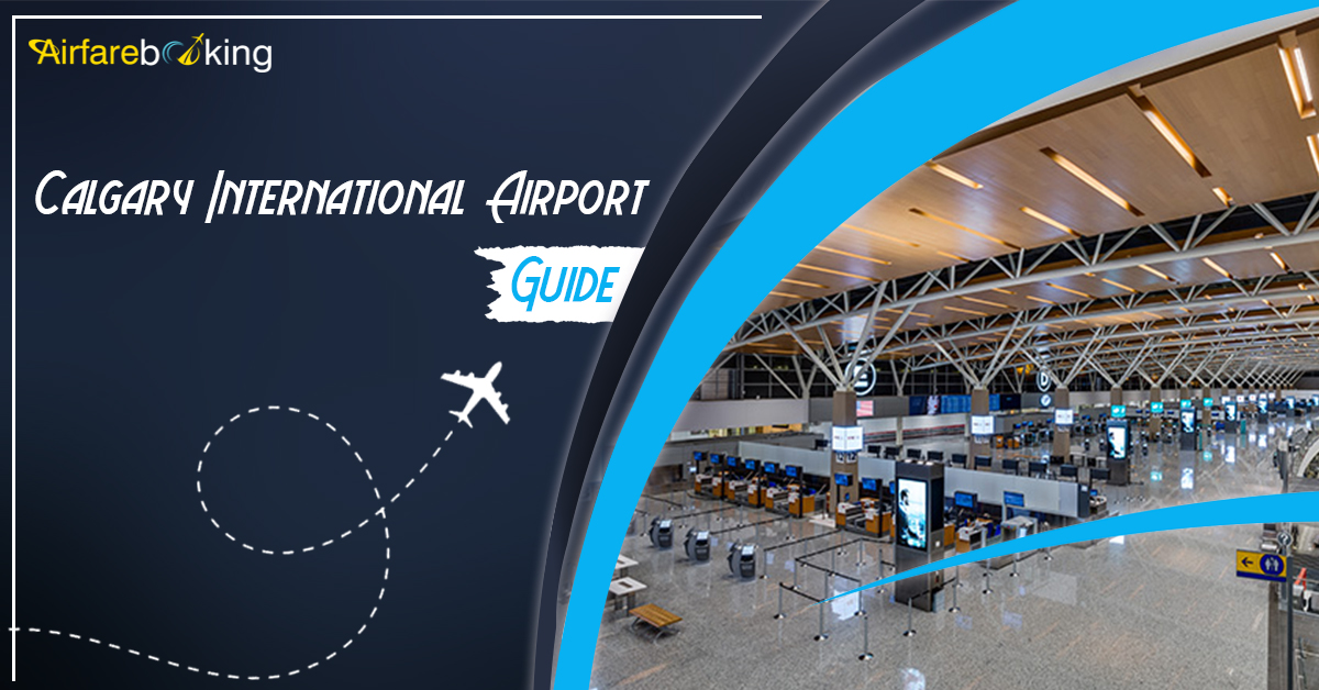 A Complete Guide to Calgary International Airport