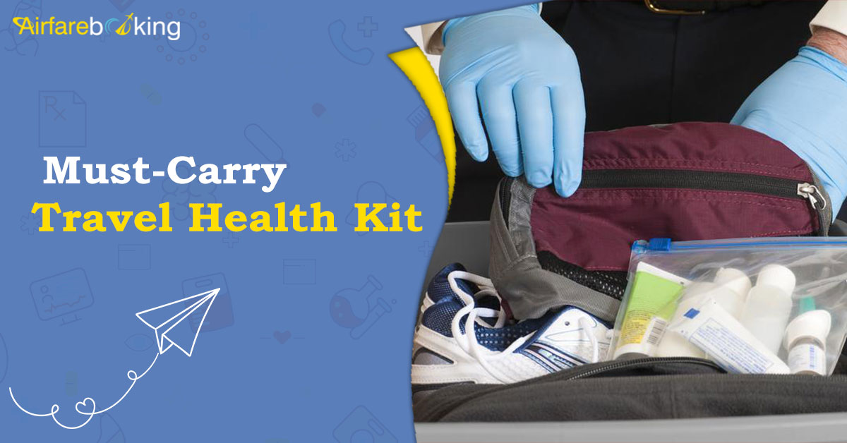 The Complete Health Kit for Safe Travel