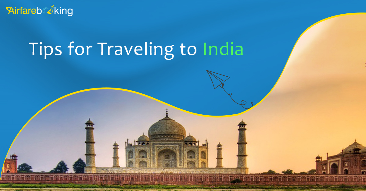 TIPS ONE MUST KNOW BEFORE TRAVELING TO INDIA FROM CANADA