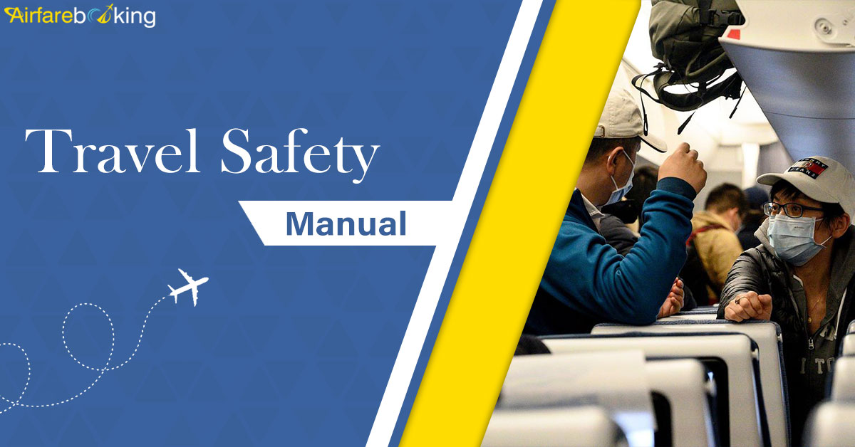 TRAVEL SAFETY MANUAL: STAY SAFE WHILE ON THE GO