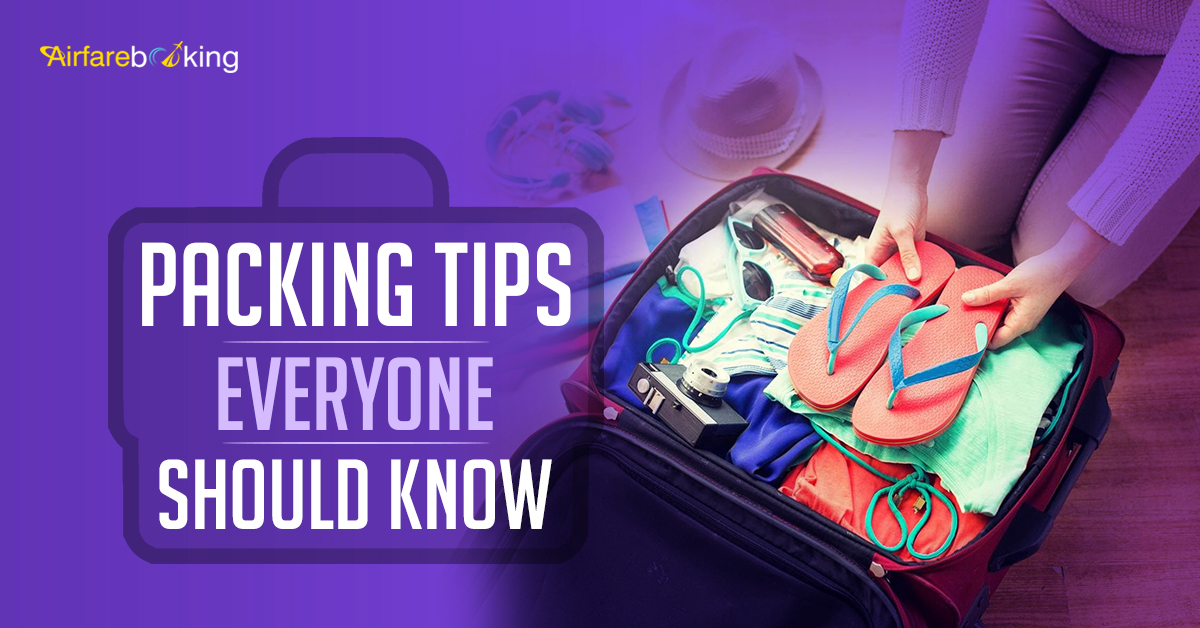 Packing Tips Everyone Should Know