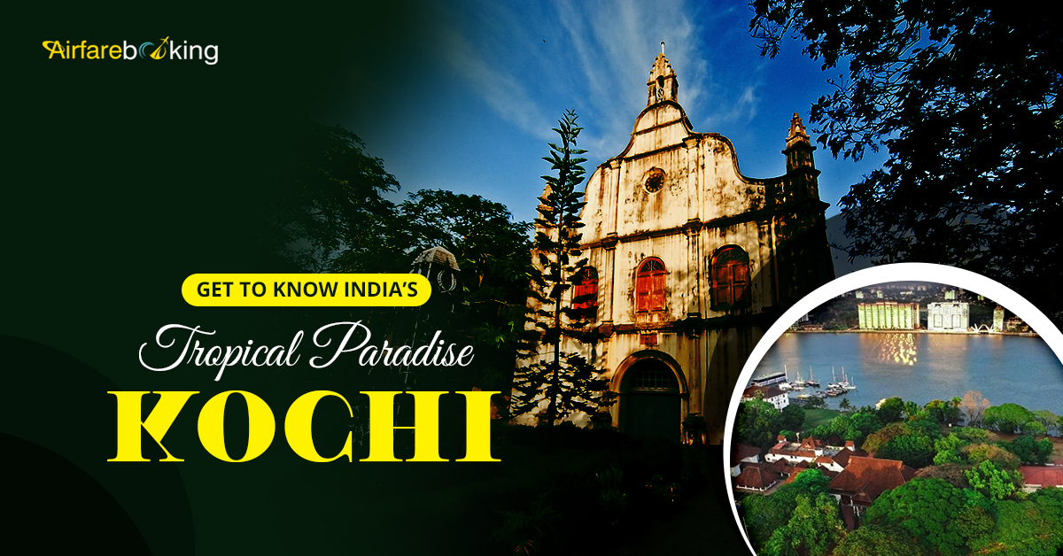 Get to Know India's Tropical Paradise Kochi